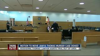 Motion to move Janiya Thomas murder case denied - Video