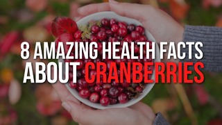 8. Amazing Health Facts about Cranberries - Video