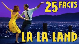 25 Facts About La La Land