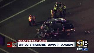 Off-duty firefighter jumps into action after deadly Goodyear crash - Video