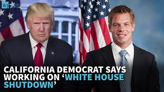 California Democrat Says Working On 'White House Shutdown' - Video