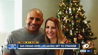 San Diegan gives life-saving gift to stranger - Video