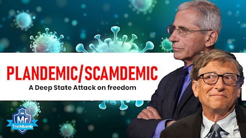 Plandemic / Scamdemic - A Deep State Attack on Freedom - A Film by Mr TruthBomb