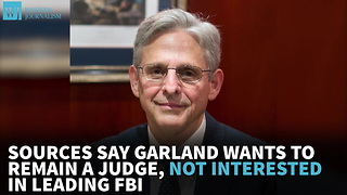 Sources Say Garland Wants To Remain A Judge, Not Interested In Leading FBI - Video