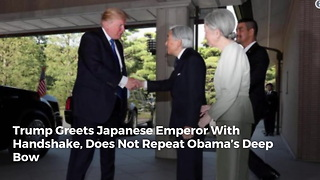 Trump Greets Japanese Emperor With Handshake, Does Not Repeat Obama's Deep Bow - Video