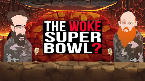 THE WOKE SUPERBOWL ||BUER BITS||