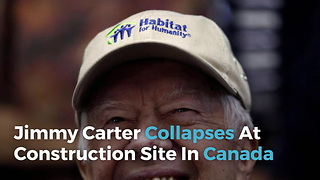 Jimmy Carter Collapses At Construction Site In Canada - Video
