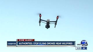 Colorado fire officials urging people to stop flying drones near wildfires - Video