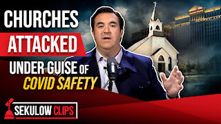 Churches Attacked Under Guise of COVID Safety