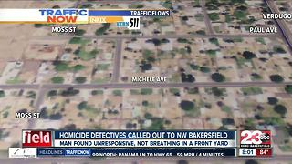 Homicide investigation underway in NW Bakersfield after 32-year-old man was found unresponsive - Video