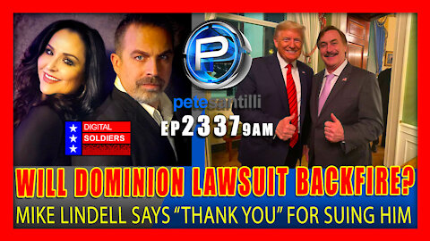 "EP 2337-9AM Will Dominion Lawsuit Backfire? Mike Lindell Says ""Thank You"" For Suing Him!"