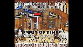 UNALTERED 1776 PODCAST - OUT OF TIME