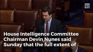 Nunes: Possibly More Than 1 FBI Informant In Trump Campaign - Video