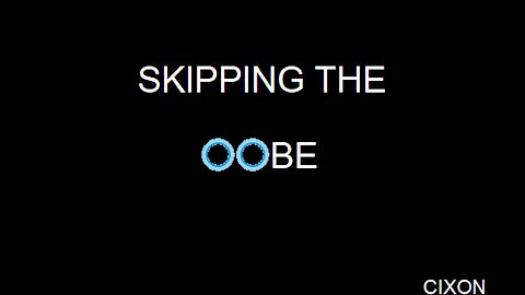 Skipping the OOBE