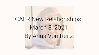 CAFR New Relationships March 8, 2021 By Anna Von Reitz