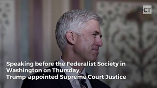 Gorsuch Defends Conservative Approach to Constitution - Video
