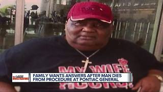 Family wants answers after man dies from procedure at Pontiac General Hospital - Video