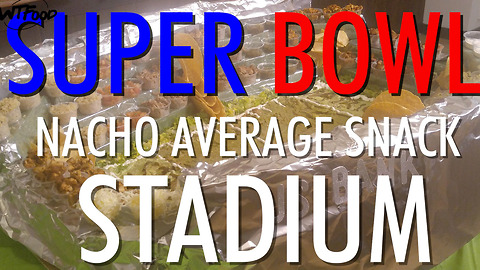 Nacho Average Super Bowl Food Stadium