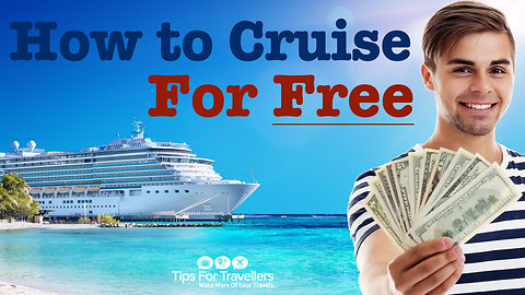 How To Cruise For Free....!