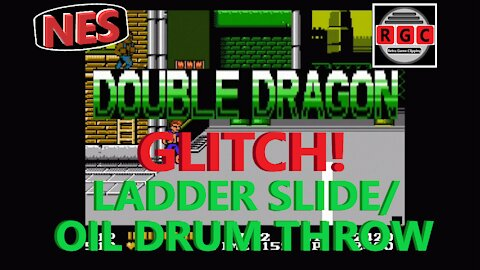Double Dragon - Glitch - Ladder Slide And Oil Drum Throw