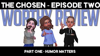 Worthy Review Episode 1 - Part 1 - The Chosen - Episode 2