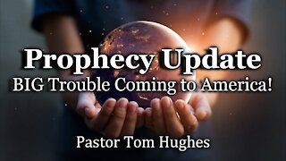 Prophecy Update: BIG Trouble Coming to America!