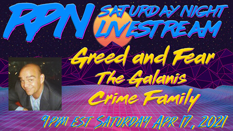 Greed & Fear - The Galanis Crime Family with Derek Galanis on Sat. Night Livestream