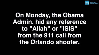 Obama Admin. Tried To Hide ISIS References From Orlando Shooters 911 Call - Video