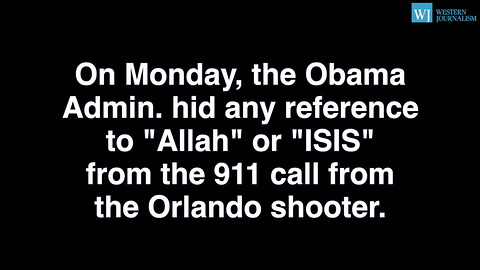 Obama Admin. Tried To Hide ISIS References From Orlando Shooters 911 Call