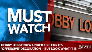 Hobby Lobby Now Under Fire for Its 'Offensive' Decoration — But Look What It Is - Video