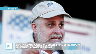 Mark Levin Calls Mueller's Investigation A 'Coup' Against Trump - Video