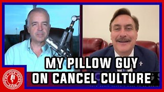 The My Pillow Guy Says Cancel Culture Won't Stop Him