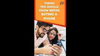 Top 4 Things To Keep In Mind Before Buying A Phone *