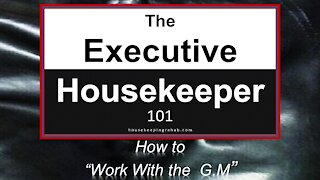 Housekeeping Training - How to Work with the G.M.