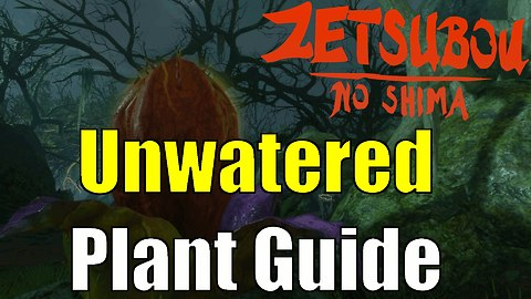 COD Black Ops 3 Zombies Zetsubou No Shima Unwatered Plant Guide