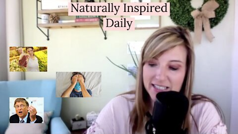 Naturally Inspired Daily - Bill Gates, Israel & Mask Mouth
