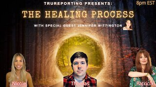 The Healing Process: With Special Guest Jennifer Whittington