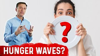 Hunger Waves: Is It Really Hunger?