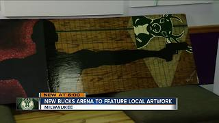 New Bucks Arena to feature local artwork - Video