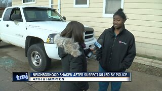 A neighborhood is shaken after a suspect was killed by police