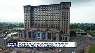 Ford's multi-million dollar plan to restore michigan central station