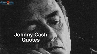Johnny Cash quotes - Video