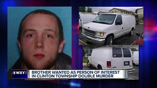 Brother wanted as person of interest in Clinton Township double murder