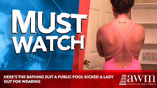Here's The Bathing Suit A Public Pool Kicked A Lady Out For Wearing - Video