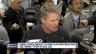 Steve Kerr jokes about older players beating his Warriors team - Video