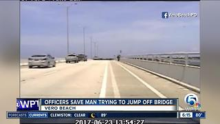Vero Beach officers save man from jumping off bridge - Video