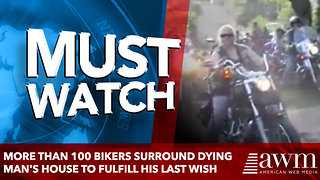 More Than 100 Bikers Surround Dying Man's House to Fulfill His Last Wish - Video