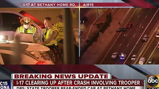 I-17/Bethany Home reopens after DPS trooper involved in crash - Video