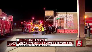 Crews Investigate Former Brewery Fire In East Nashville - Video