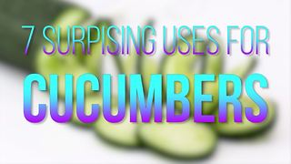 7 Surprising Uses for Cucumbers - Video